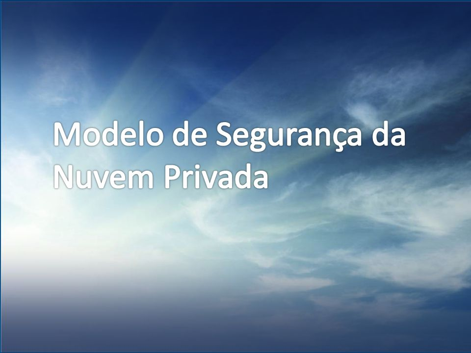 Modelo de Segurança da Nuvem Privada