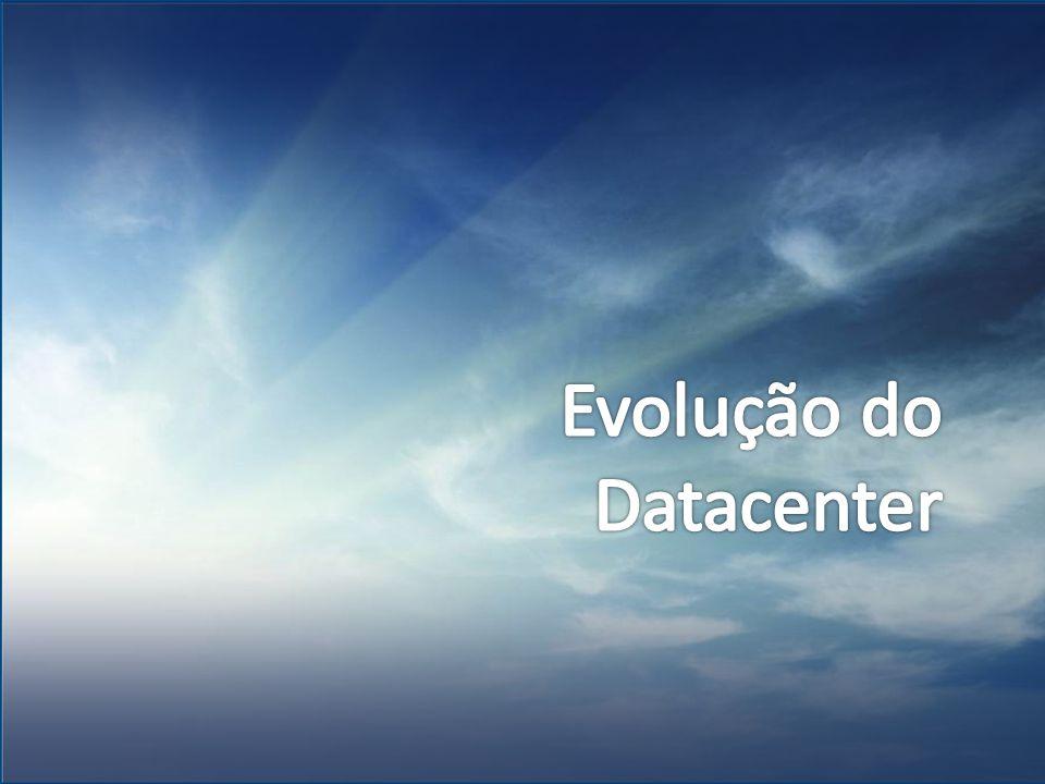 Evolução do Datacenter