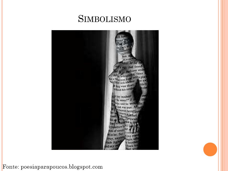 Simbolismo Fonte: poesiaparapoucos.blogspot.com