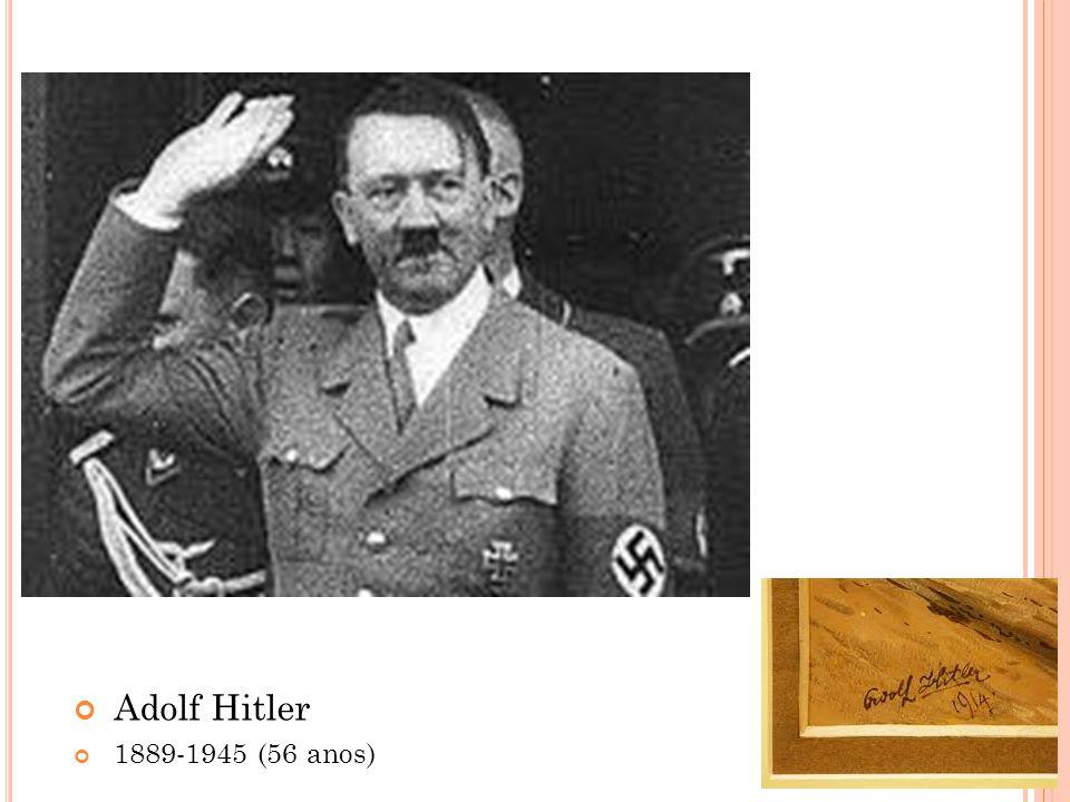 Adolf Hitler 1889-1945 (56 anos)