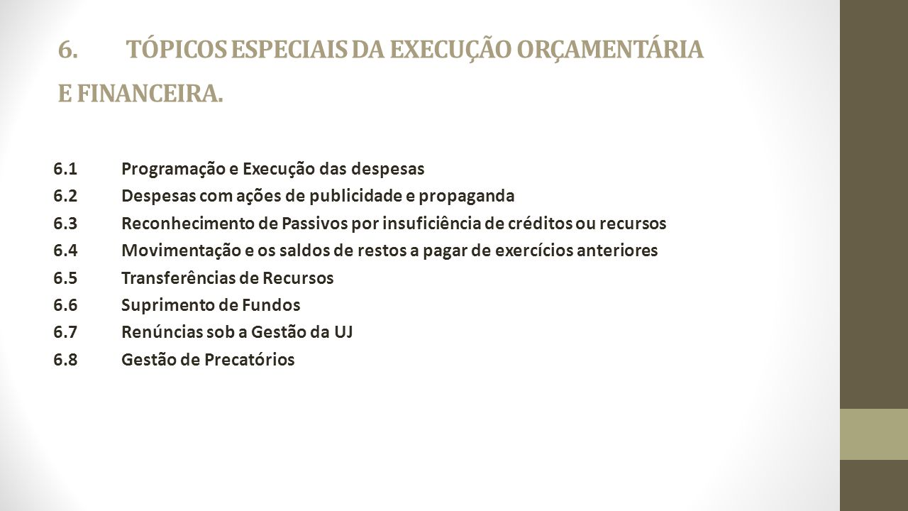 6. TÓPICOS ESPECIAIS DA EXECUÇÃO ORÇAMENTÁRIA E FINANCEIRA.