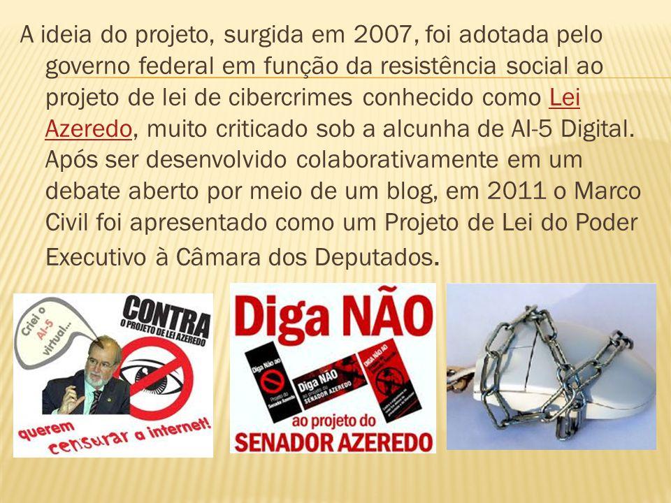 A ideia do projeto, surgida em 2007, foi adotada pelo governo federal em função da resistência social ao projeto de lei de cibercrimes conhecido como Lei Azeredo, muito criticado sob a alcunha de AI-5 Digital.