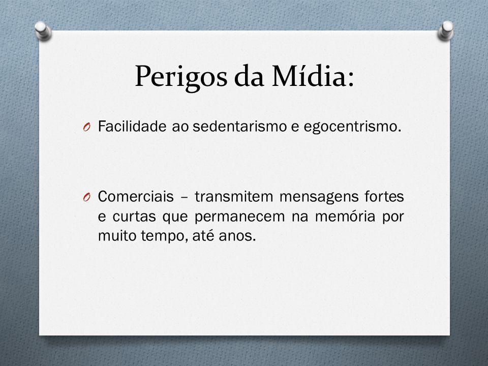 Perigos da Mídia: Facilidade ao sedentarismo e egocentrismo.