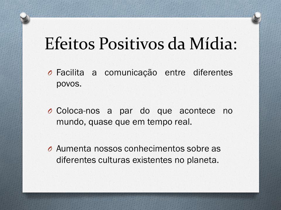 Efeitos Positivos da Mídia: