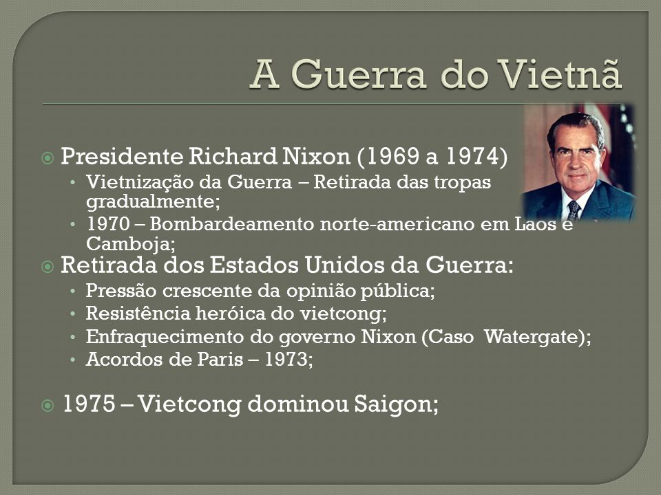 A Guerra do Vietnã Presidente Richard Nixon (1969 a 1974)
