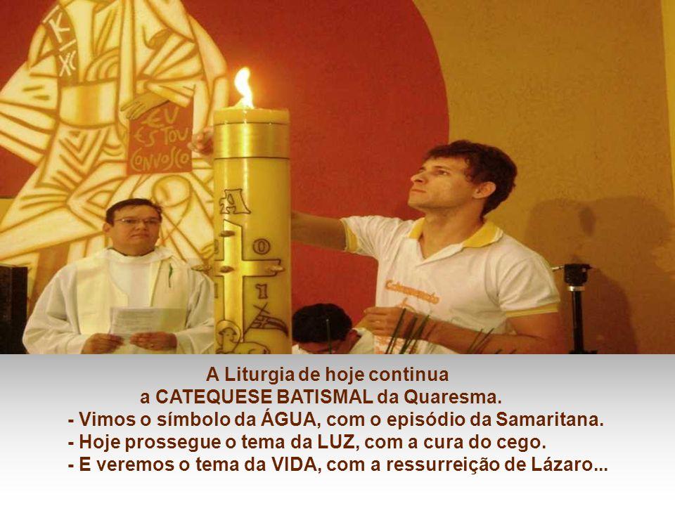 A Liturgia de hoje continua