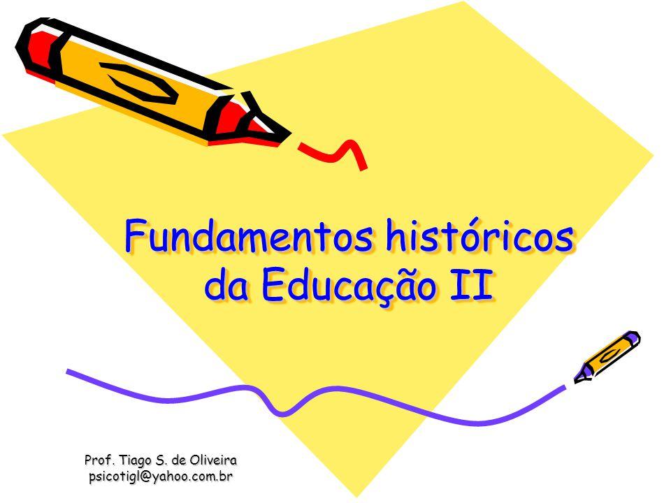 Fundamentos históricos da Educação II