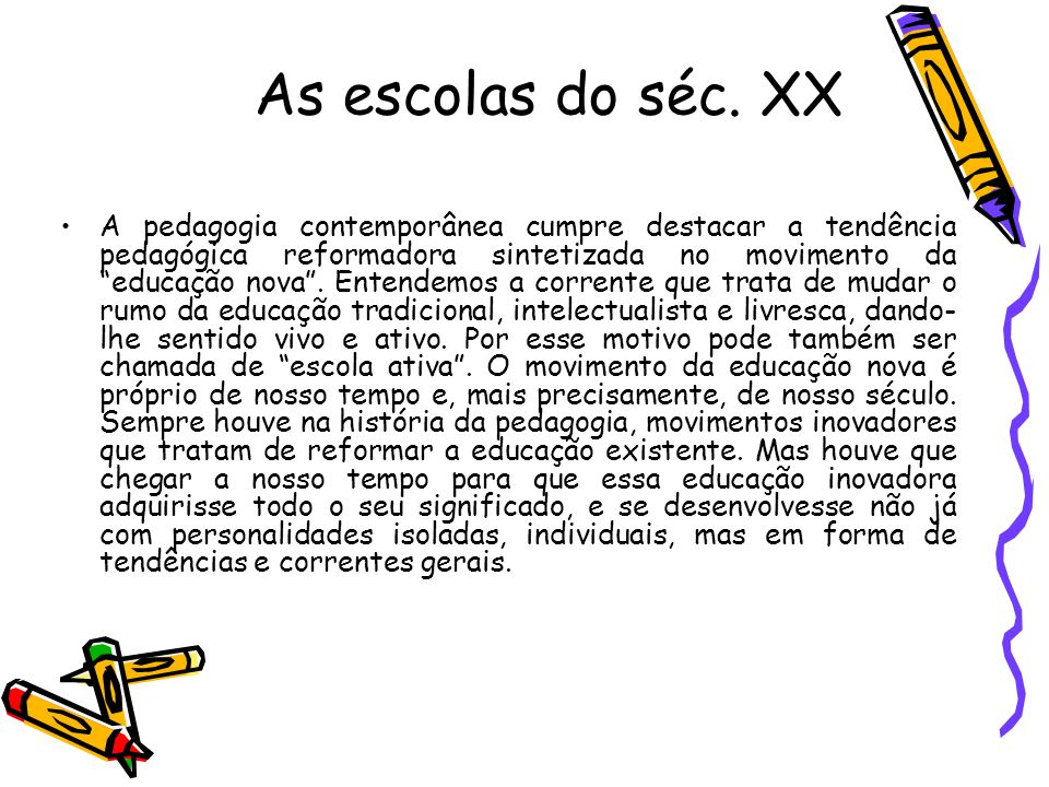 As escolas do séc. XX