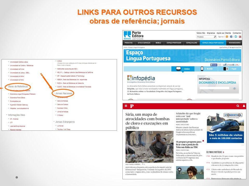 LINKS PARA OUTROS RECURSOS obras de referência; jornais