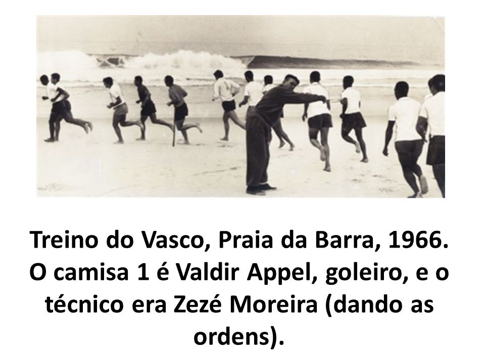 Treino do Vasco, Praia da Barra, 1966