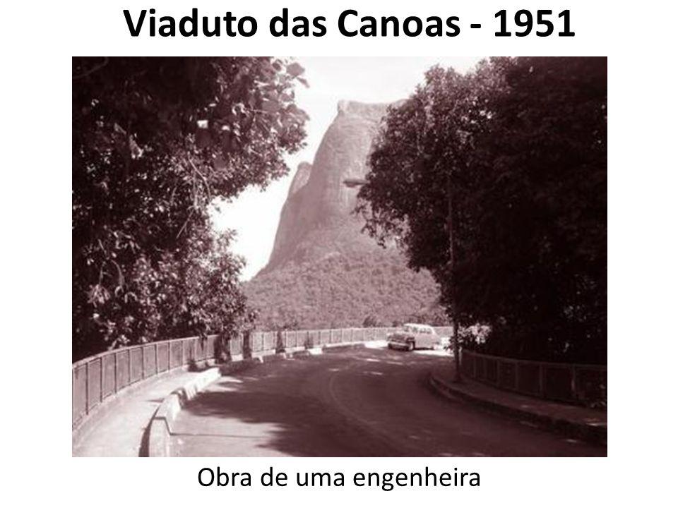 Viaduto das Canoas - 1951 Obra de uma engenheira