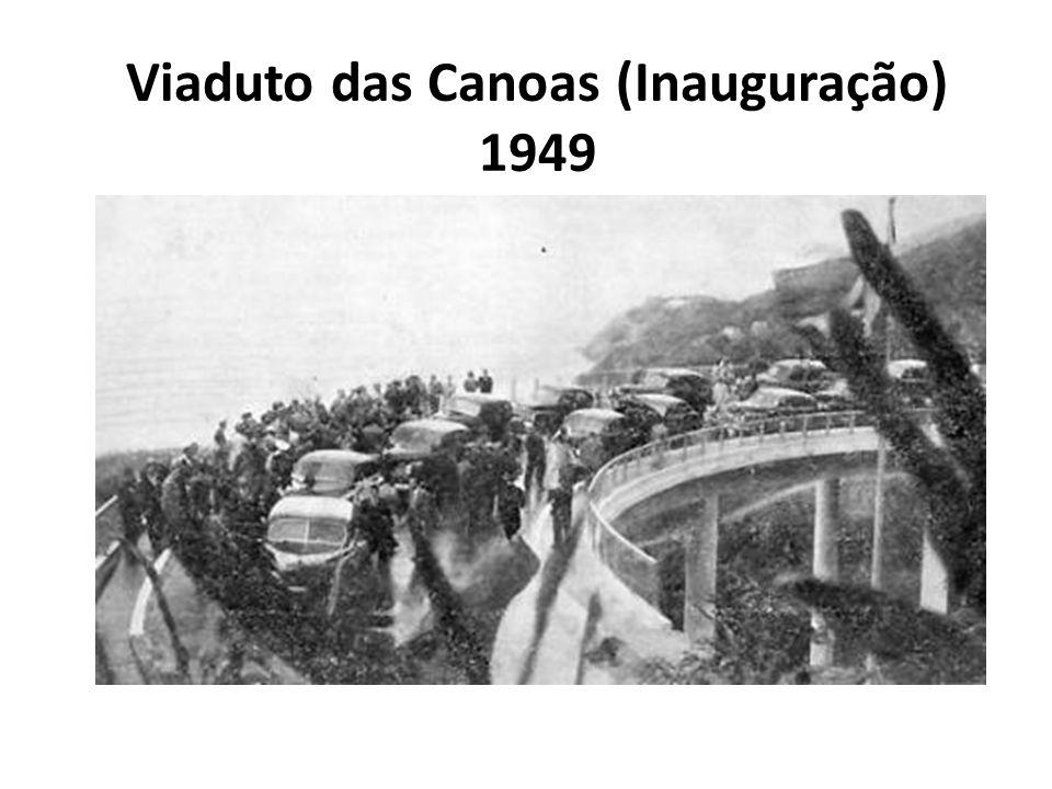 Viaduto das Canoas (Inauguração) 1949
