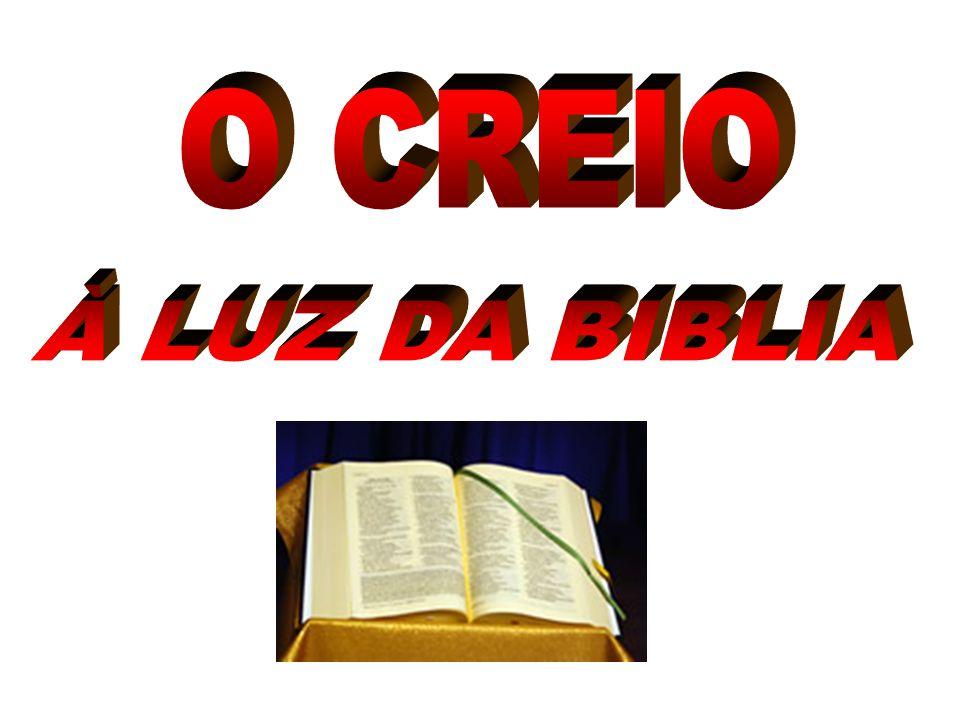O CREIO À LUZ DA BIBLIA