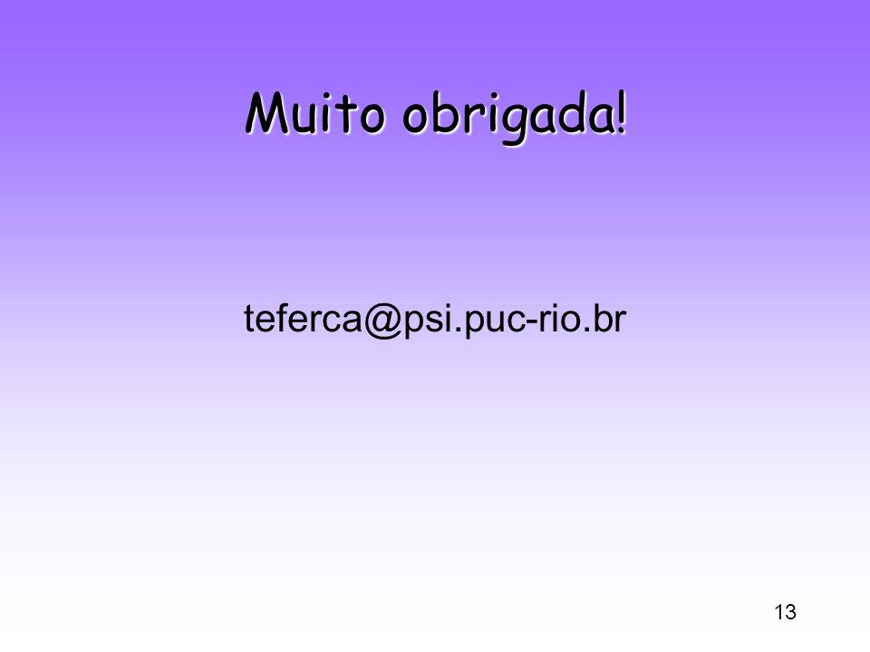 Muito obrigada! teferca@psi.puc-rio.br
