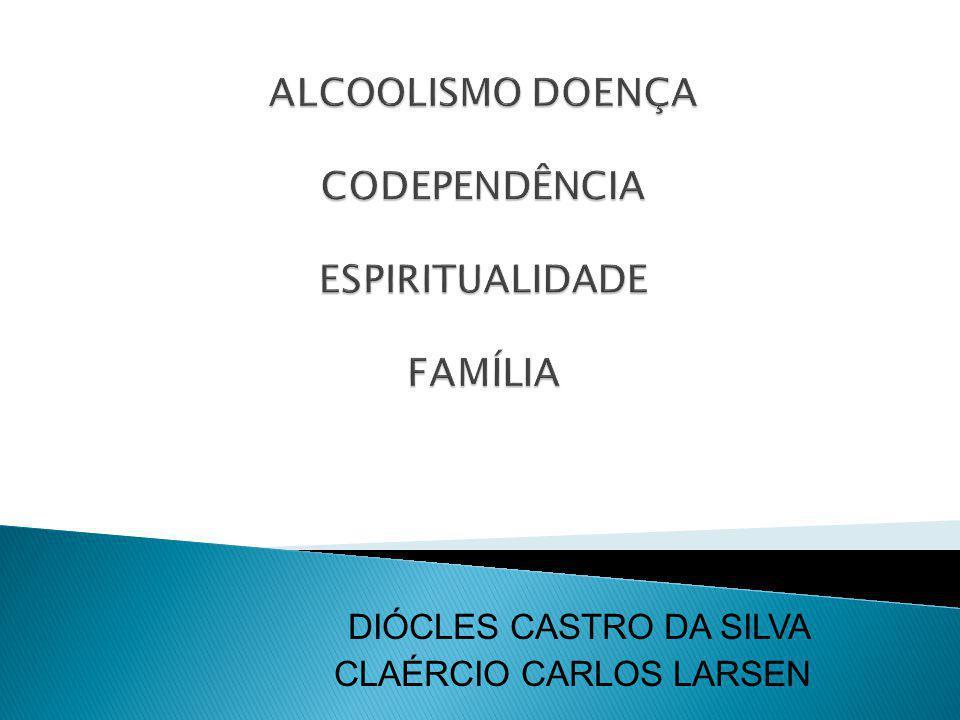 ALCOOLISMO DOENÇA CODEPENDÊNCIA ESPIRITUALIDADE FAMÍLIA