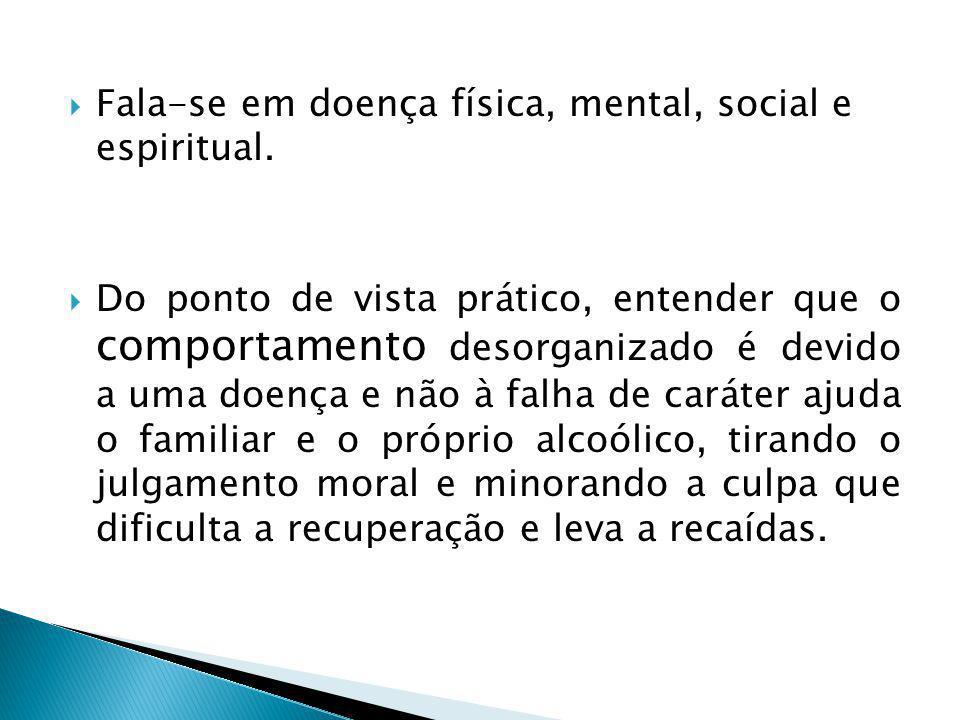 Fala-se em doença física, mental, social e espiritual.