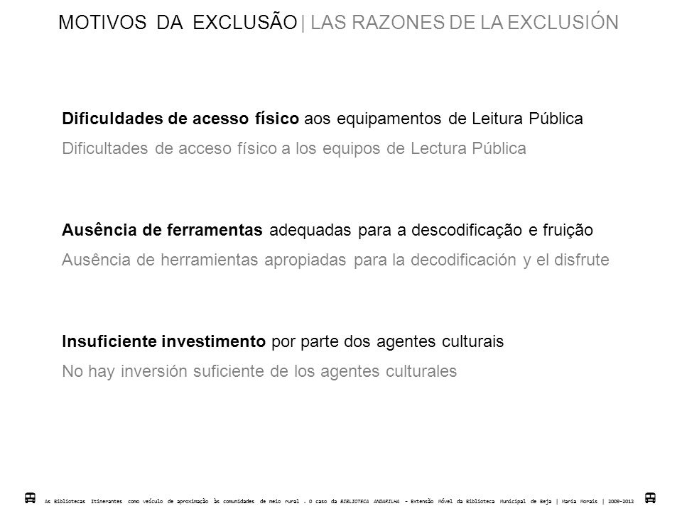 MOTIVOS DA EXCLUSÃO | LAS RAZONES DE LA EXCLUSIÓN