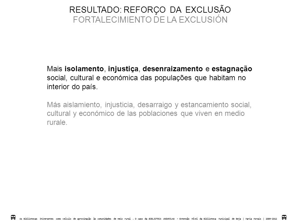 RESULTADO: REFORÇO DA EXCLUSÃO FORTALECIMIENTO DE LA EXCLUSIÓN