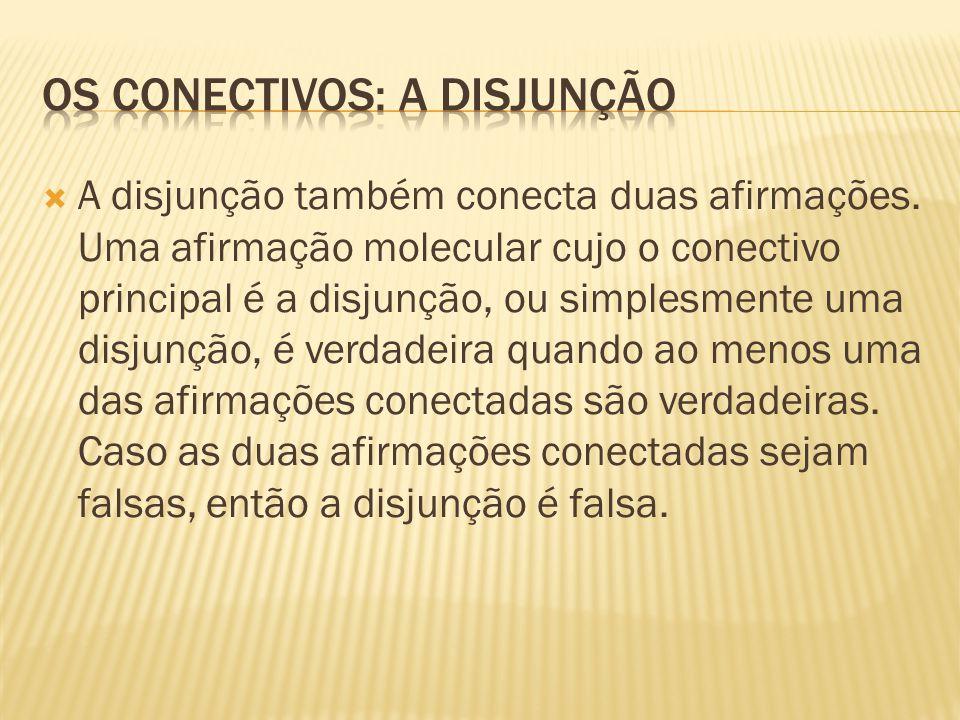 Os conectivos: a disjunção