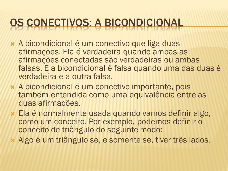 Os conectivos: a bicondicional