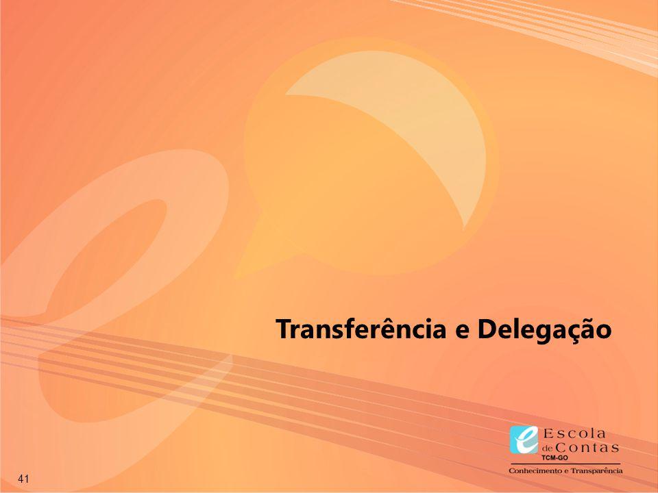 Transferência e Delegação