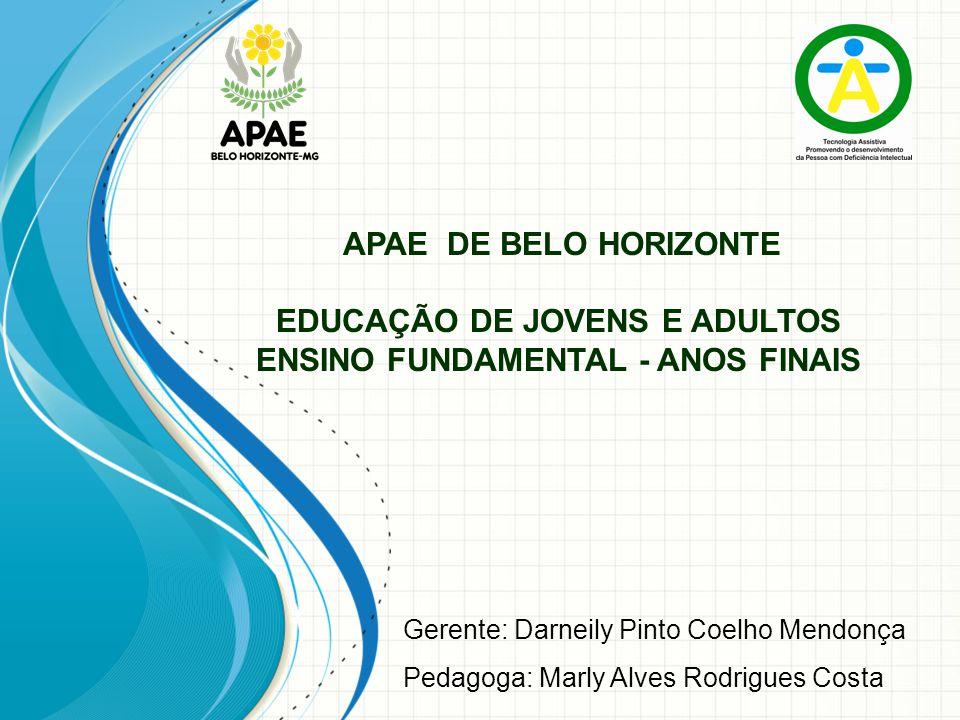 APAE DE BELO HORIZONTE EDUCAÇÃO DE JOVENS E ADULTOS ENSINO FUNDAMENTAL - ANOS FINAIS
