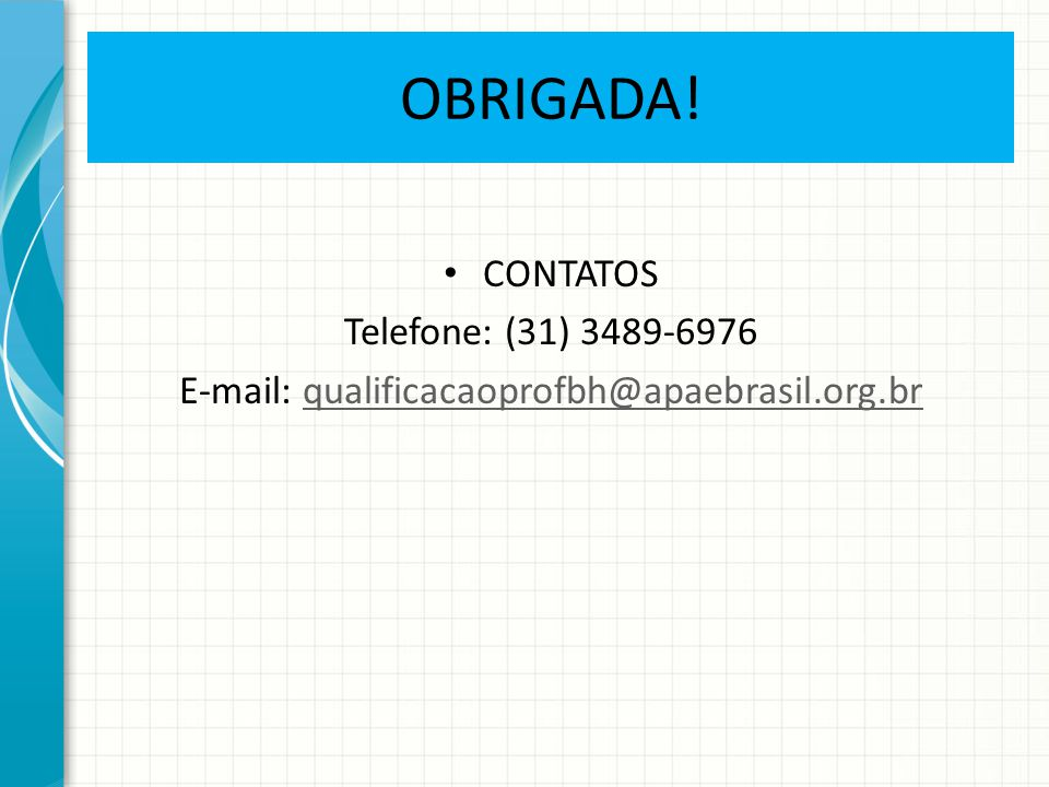 E-mail: qualificacaoprofbh@apaebrasil.org.br