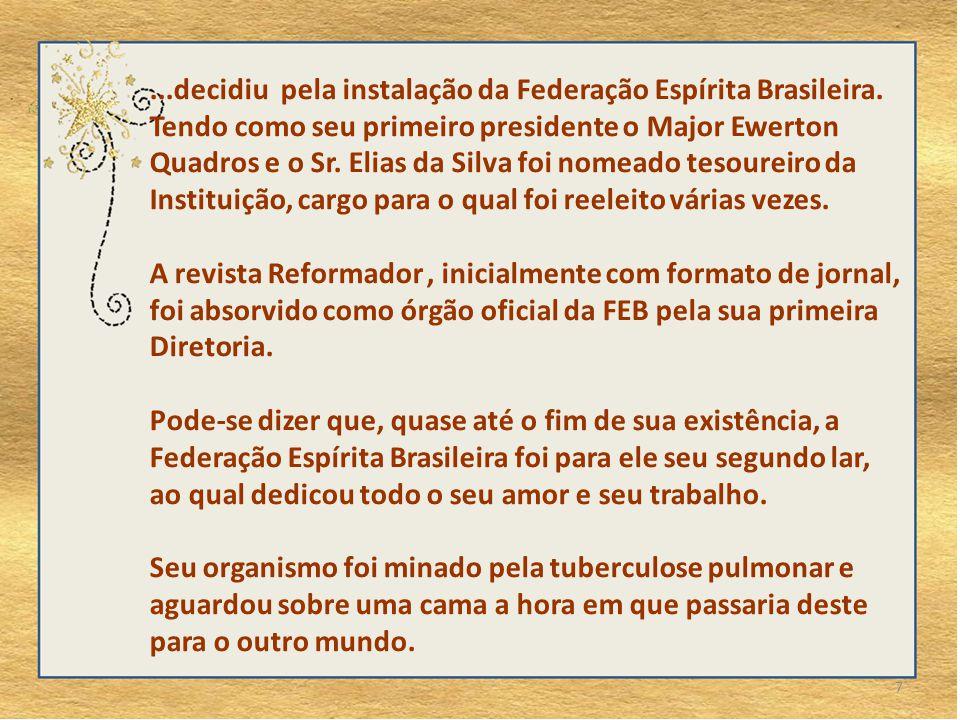 decidiu pela instalação da Federação Espírita Brasileira