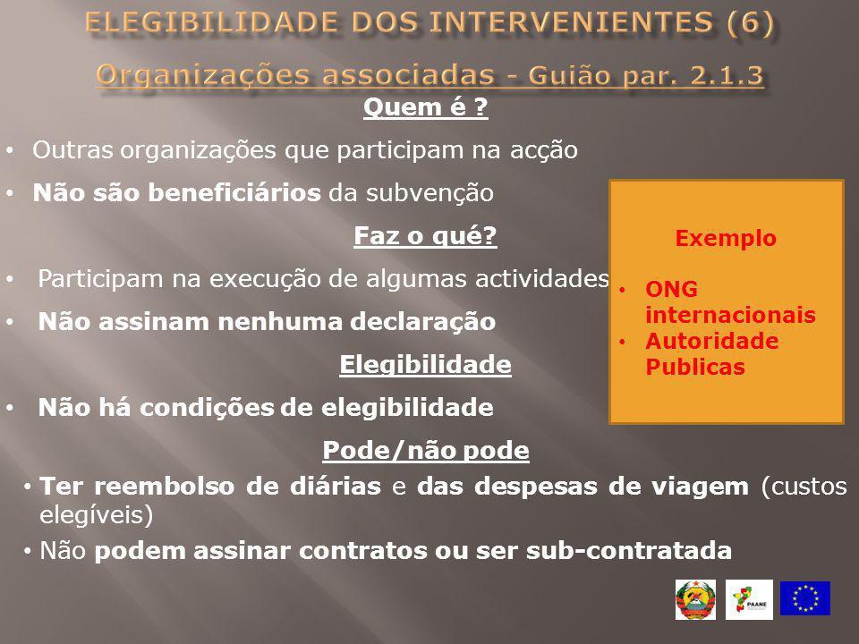 Elegibilidade dos intervenientes (6) Organizações associadas - Guião par. 2.1.3