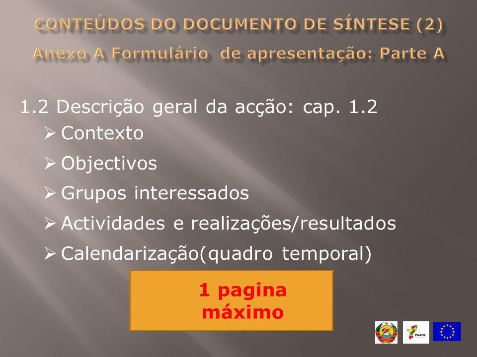 1.2 Descrição geral da acção: cap. 1.2 Contexto Objectivos