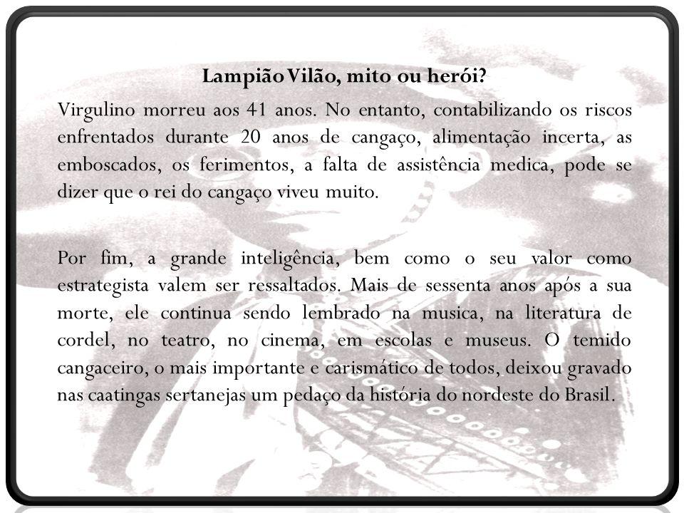 Lampião Vilão, mito ou herói