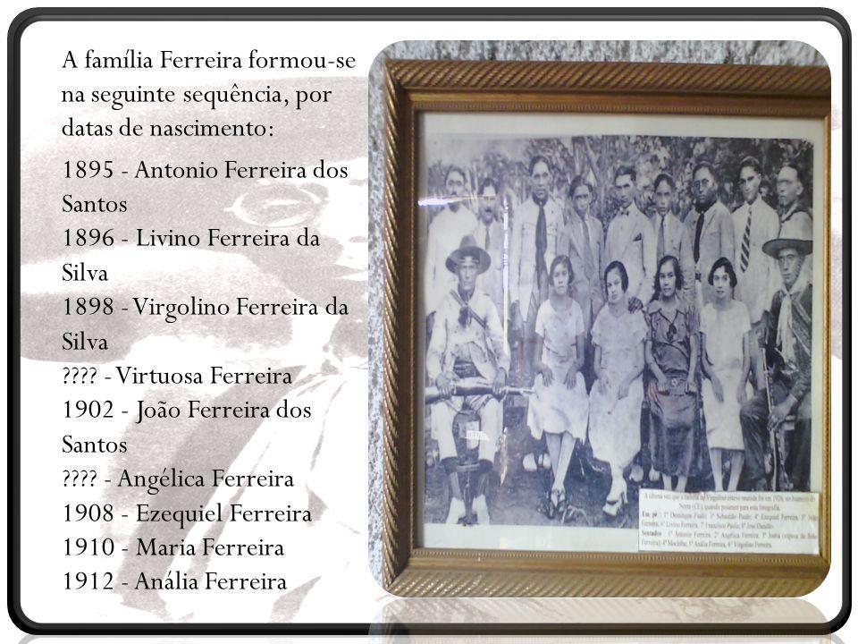 A família Ferreira formou-se na seguinte sequência, por datas de nascimento: