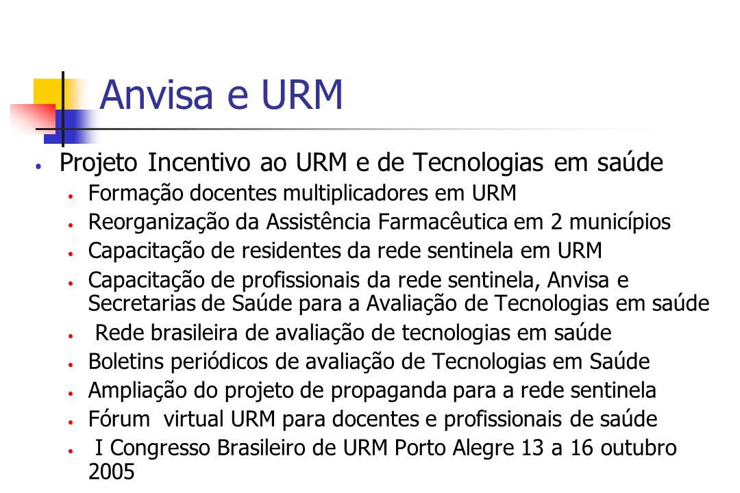 Anvisa e URM Projeto Incentivo ao URM e de Tecnologias em saúde