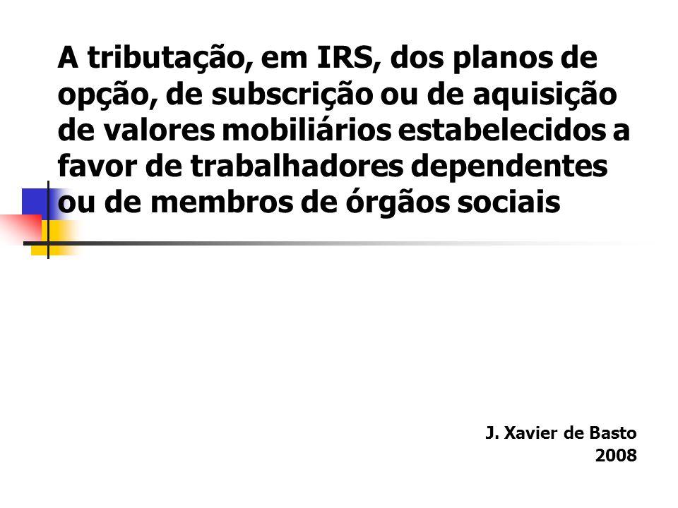 A tributação, em IRS, dos planos de opção, de subscrição ou de aquisição de valores mobiliários estabelecidos a favor de trabalhadores dependentes ou de membros de órgãos sociais