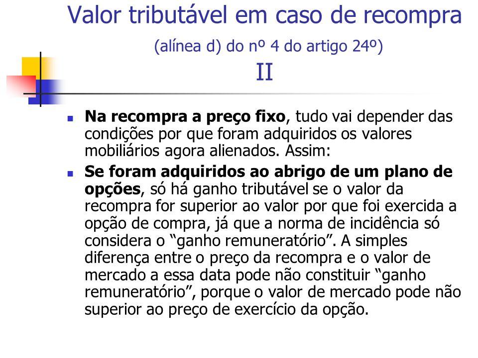 Valor tributável em caso de recompra (alínea d) do nº 4 do artigo 24º) II