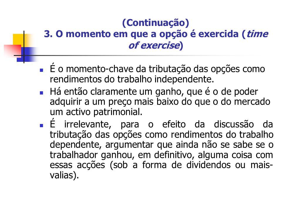 (Continuação) 3. O momento em que a opção é exercida (time of exercise)