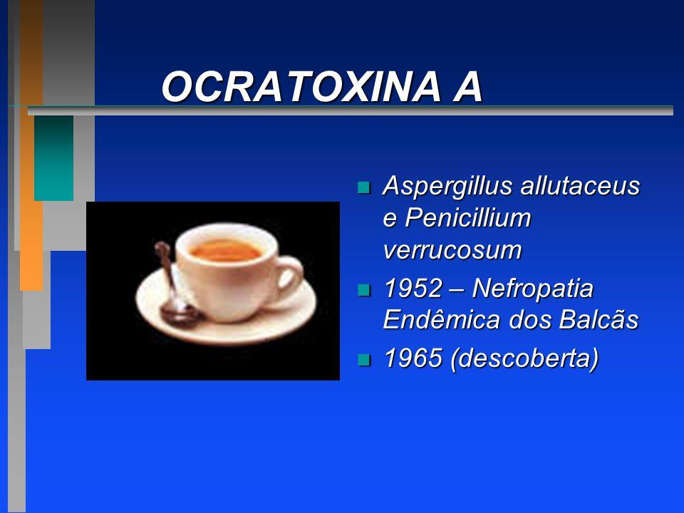 OCRATOXINA A Aspergillus allutaceus e Penicillium verrucosum