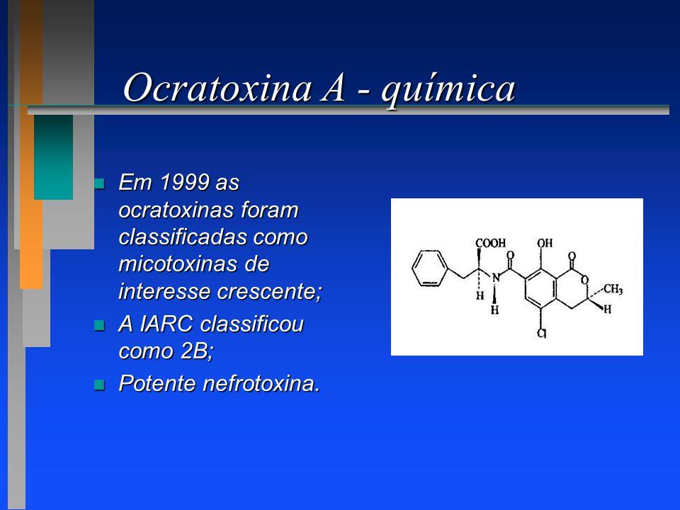 Ocratoxina A - química Em 1999 as ocratoxinas foram classificadas como micotoxinas de interesse crescente;