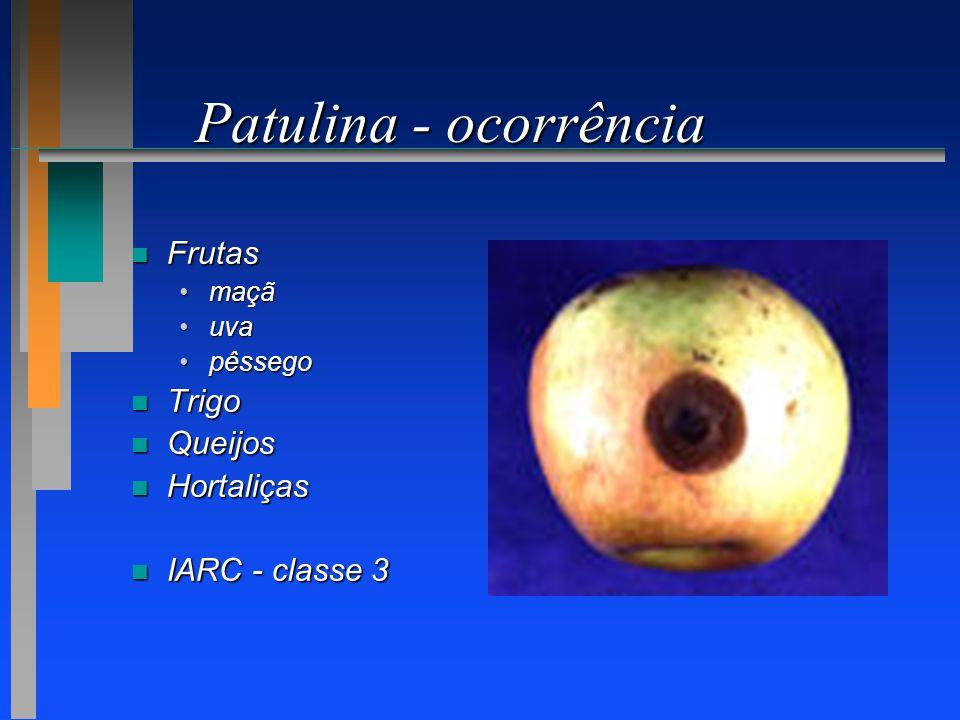 Patulina - ocorrência Frutas Trigo Queijos Hortaliças IARC - classe 3