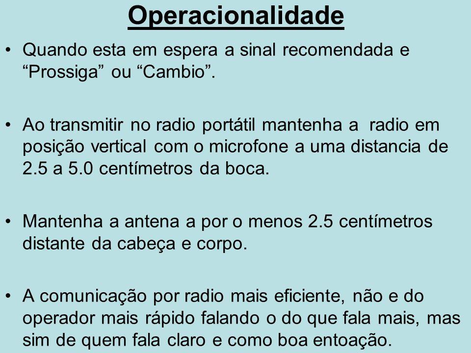 Operacionalidade Quando esta em espera a sinal recomendada e Prossiga ou Cambio .