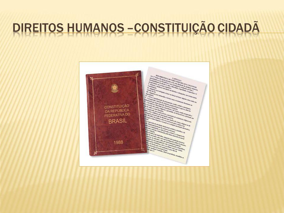 diREiTOS HUMANOS –Constituição cidadã