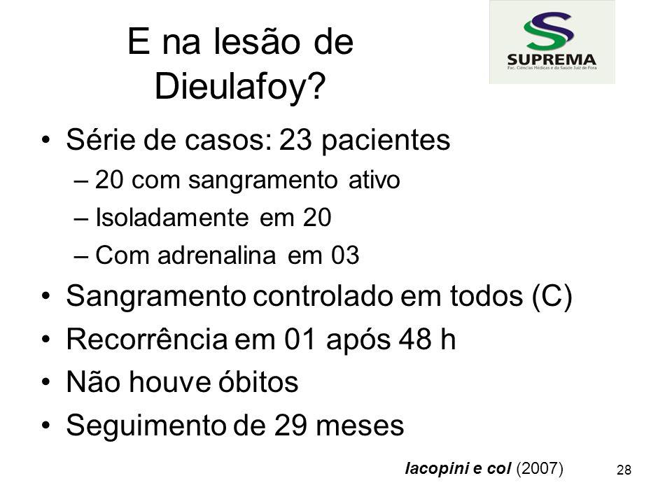 E na lesão de Dieulafoy Série de casos: 23 pacientes