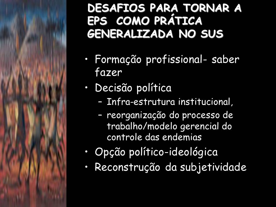 DESAFIOS PARA TORNAR A EPS COMO PRÁTICA GENERALIZADA NO SUS