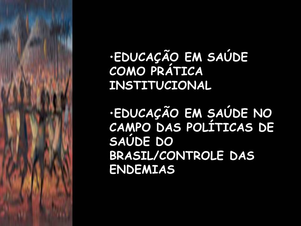 EDUCAÇÃO EM SAÚDE COMO PRÁTICA INSTITUCIONAL
