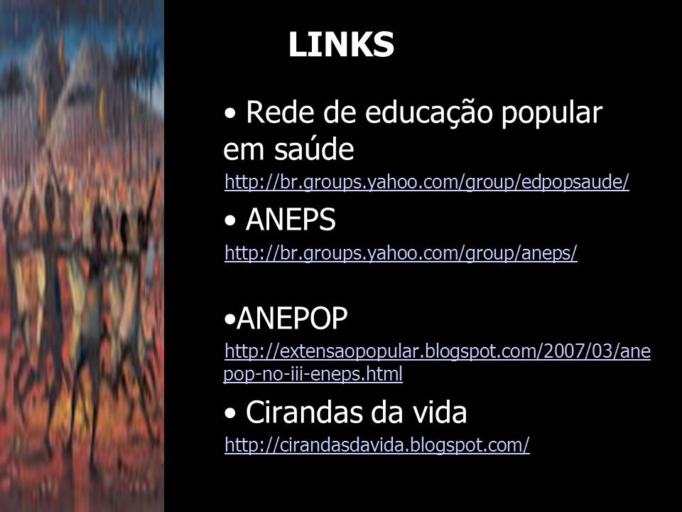 LINKS Rede de educação popular em saúde ANEPS ANEPOP Cirandas da vida