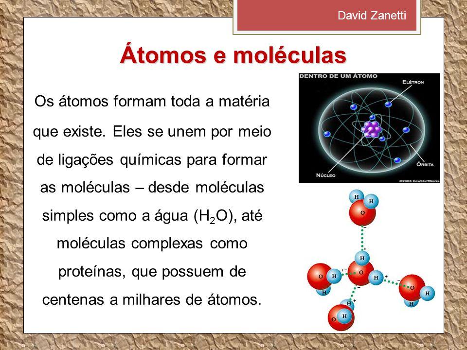 David Zanetti Átomos e moléculas.
