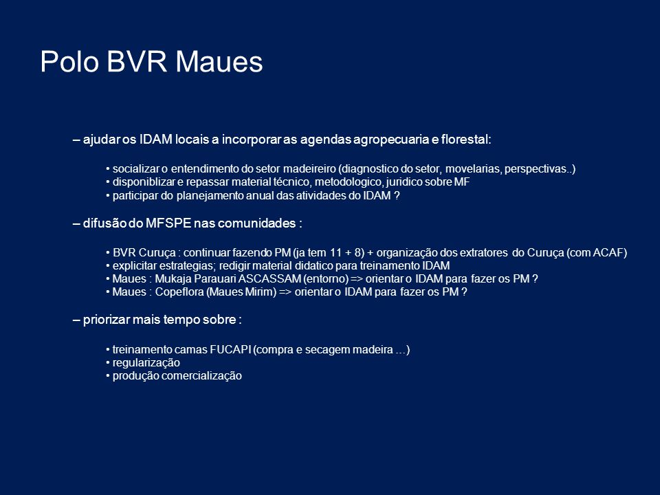 Polo BVR Maues ajudar os IDAM locais a incorporar as agendas agropecuaria e florestal: