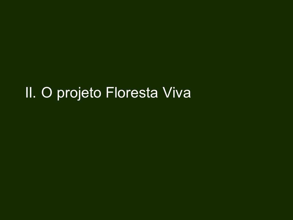 II. O projeto Floresta Viva