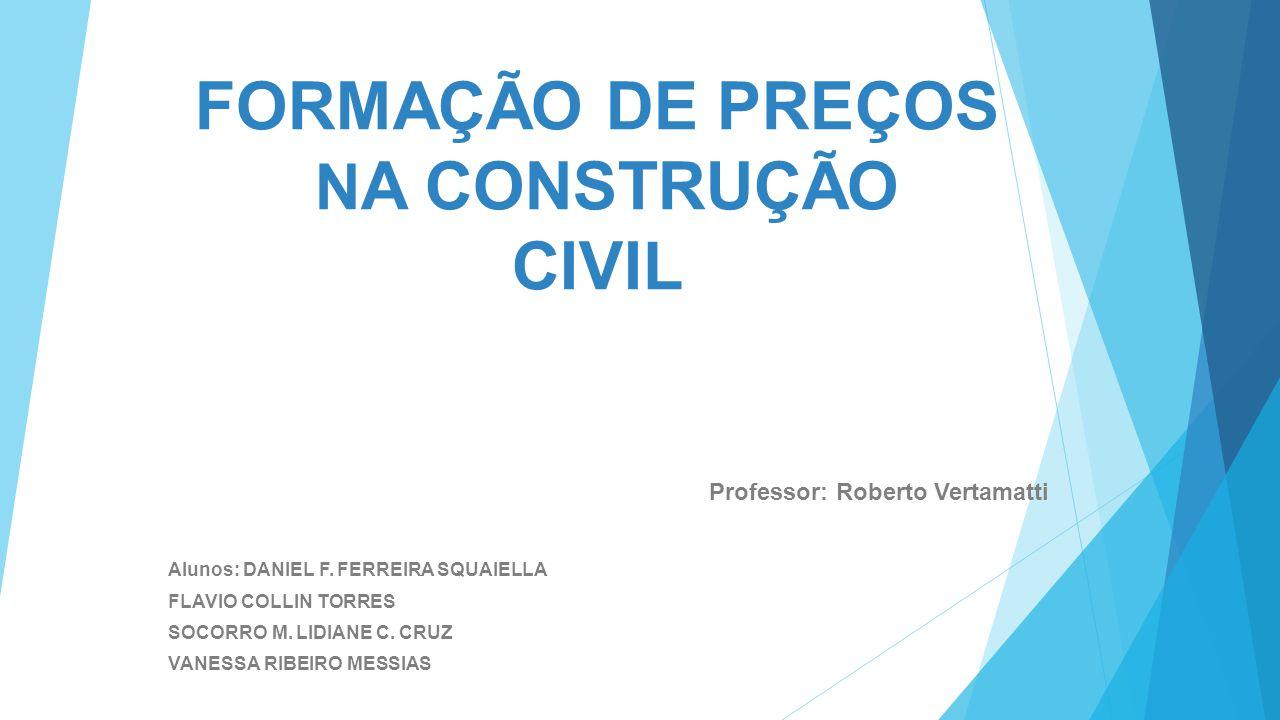 FORMAÇÃO DE PREÇOS NA CONSTRUÇÃO CIVIL