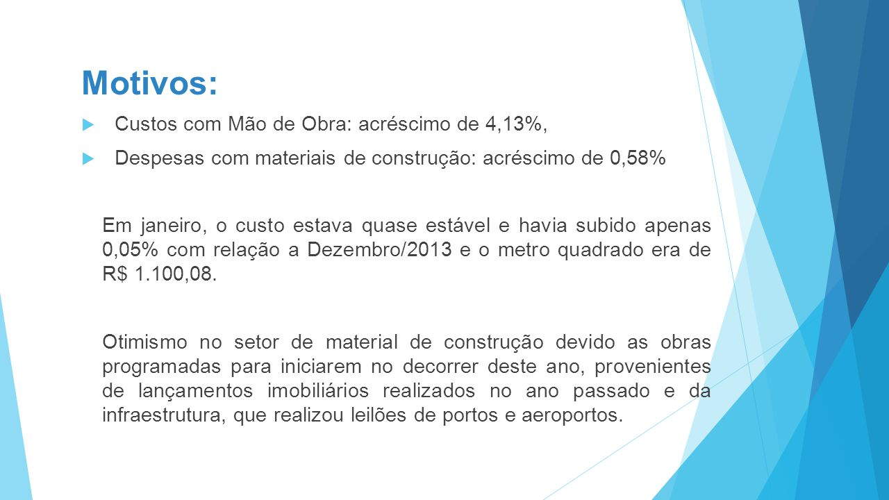 Motivos: Custos com Mão de Obra: acréscimo de 4,13%,